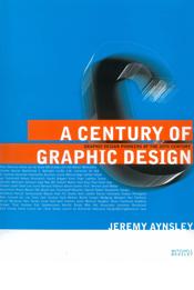 Jeremy Aynsley - A Century of Graphic Design  Век Графического Дизайна - 2001-1