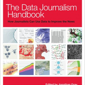 Jonathan Gray, Lucy Chambers, Liliana Bounegru. The Data Journalism Handbook