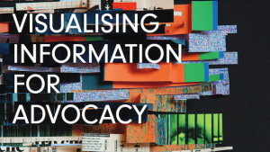 Visualising-Information-for-Advocacy